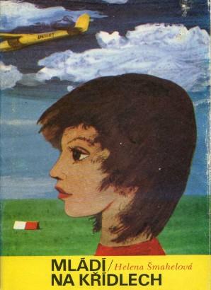Šmahelová, Helena - Mládí na křídlech