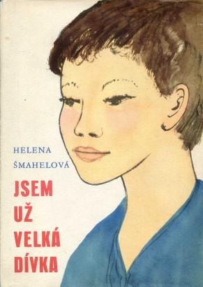 Šmahelová, Helena - Jsem už velká dívka