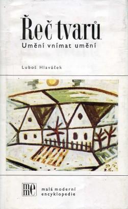 Hlaváček, Luboš - Řeč tvarů