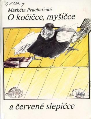 Prachatická, Markéta - O kočičce, myšičce a červené slepičce