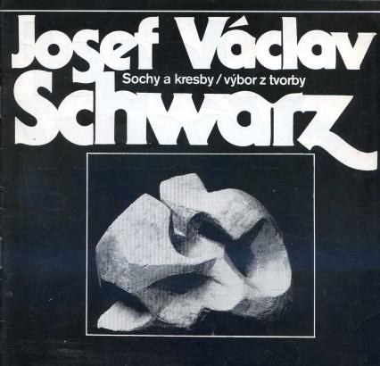 Josef Václav Schwarz: Sochy a kresby - výbor z tvorby
