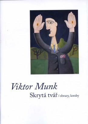 Viktor Munk: Skrytá tvář