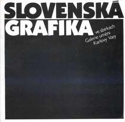 Slovenská grafika ve sbírkách Galerie umění Karlovy Vary