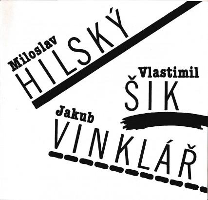 Miloslav Hilský, Vlastimil Šik, Jakub Vinklář