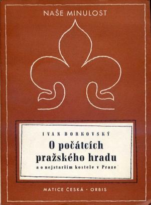 Borkovský, Ivan - O počátcích pražského hradu a o nejstarším kostele v Praze