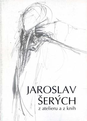 Jaroslav Šerých: Z atelieru a z knih
