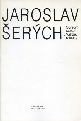 Jaroslav Šerých: Sursum corda (Vzhůru srdce)
