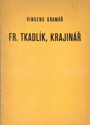 Kramář, Vincenc - Fr. Tkadlík, krajinář