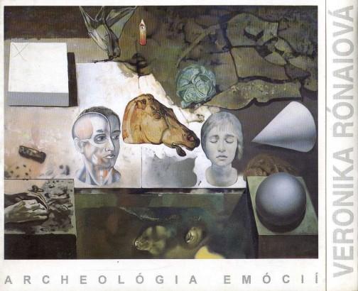 Veronika Rónaiová - Archeológia emócií