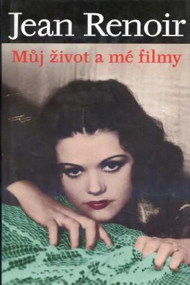 Renoir, Jean - Můj život a mé filmy