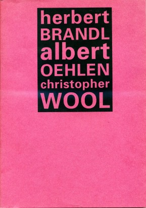Herbert Brandl, Albert Oehlen, Christopher Wool