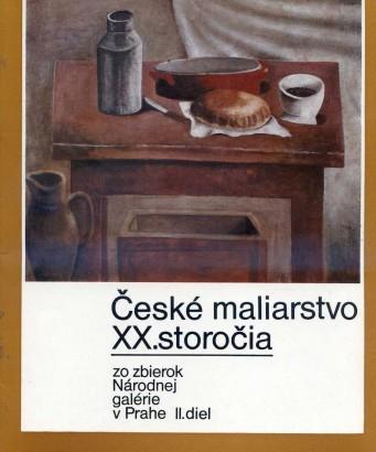 České maliarstvo XX. storočia zo zbierok Národnej galérie v Prahe