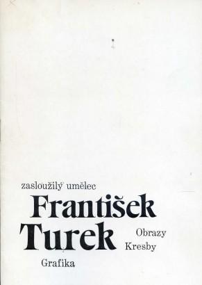 František Turek: Obrazy, kresby, grafika
