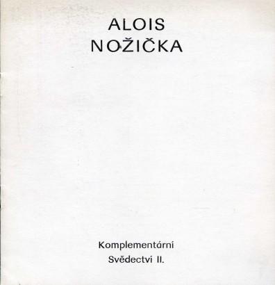 Alois Nožička: Komplementární svědectví II.