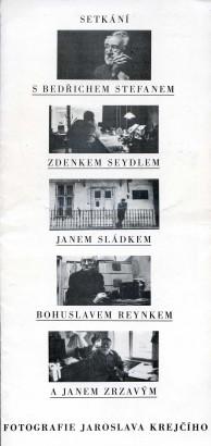 Setkání s Bedřichem Stefanem, Zdenkem Seydlem, Janem Sládkem, Bohuslavem Reynkem a Janem Zrzavým