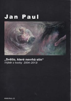 Jan Paul: Světlo, které nevrhá stín