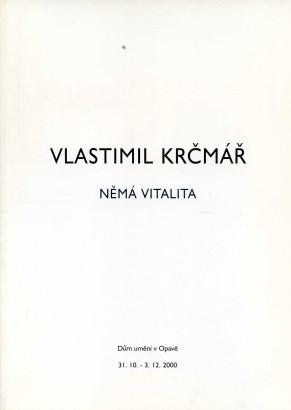 Vlastimil Krčmář: Němá vitalita