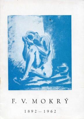 F. V. Mokrý 1892-1962