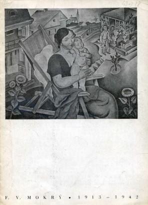 F. V. Mokrý: Obrazy a kresby 1913-1942