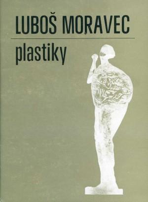 Luboš Moravec: Plastiky
