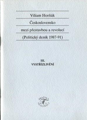 Horňák, Viliam - Československo mezi přestavbou a revolucí. Politický deník 1987-91