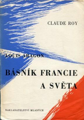 Roy, Claude - Louis Aragon, básník Francie a světa