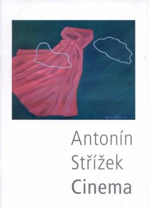 Antonín Střížek: Cinema