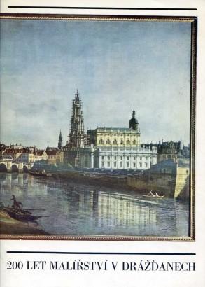 200 let malířství v Drážďanech ze sbírek Galerie nových mistrů Státních uměleckých sbírek v Drážďanech