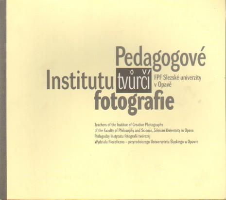 Pedagogové Institutu tvůrčí fotografie