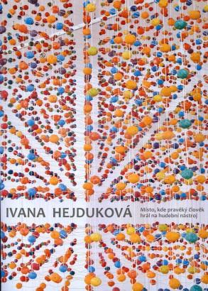 Ivana Hejduková: Místo, kde pravěký člověk hrál na hudební nástroj