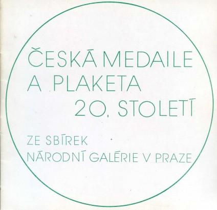 Česká medaile a plaketa 20. století ze sbírek Národní galerie v Praze