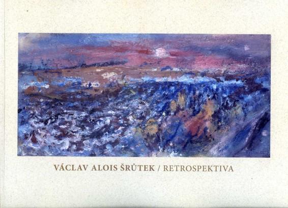 Václav Alois Šrůtek: Retrospektiva