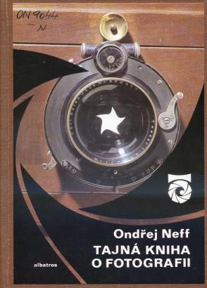 Neff, Ondřej - Tajná kniha o fotografii