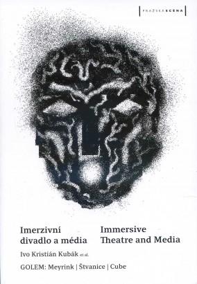 Dvořák, Jan - Imerzivní divadlo a média / Immersive Theatre and Media