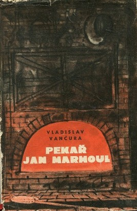 Vančura, Vladislav - Pekař Jan Marhoul