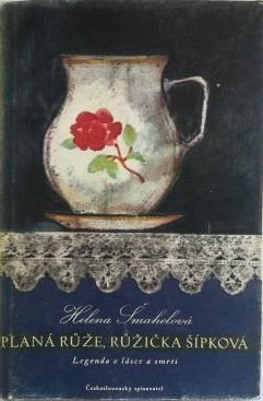 Šmahelová, Helena - Planá růže, růžička šípková
