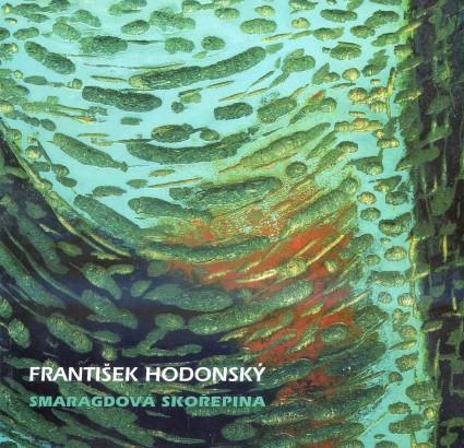František Hodonský: Smaragdová skořepina / Od linořezu k dřevořezu