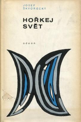 Škvorecký, Josef - Hořkej svět