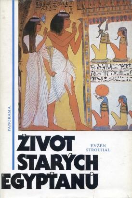 Strouhal, Eugen - Život starých Egypťanů
