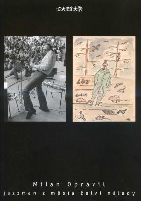 Milan Opravil: Jazzman z města želví nálady