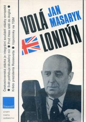 Masaryk, Jan - Volá Londýn
