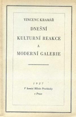 Kramář, Vincenc - Dnešní kulturní reakce a Moderní galerie