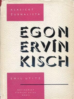 Utitz, Emil - Klasický žurnalista Egon Ervín Kisch