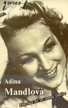 Mandlová, Adina - Dneska už se tomu směju