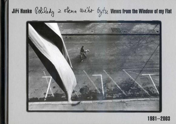 Pospěch, Tomáš - Jiří Hanke: Pohledy z okna mého bytu / Views from the Window of my Flat