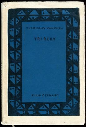 Vančura, Vladislav - Tři řeky