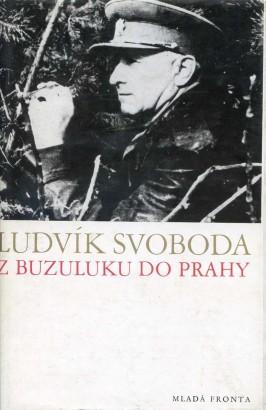 Svoboda, Ludvík - Z Buzuluku do Prahy