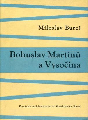 Bureš, Miloslav - Bohuslav Martinů a Vysočina