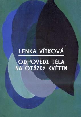Lenka Vítková: Odpovědi těla na otázky květin