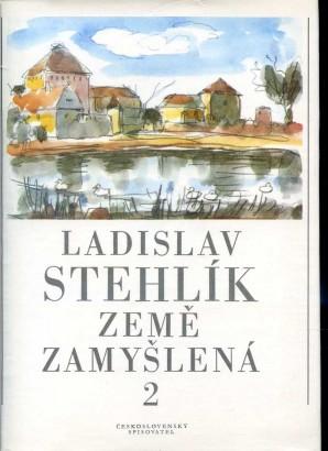 Stehlík, Ladislav - Země zamyšlená